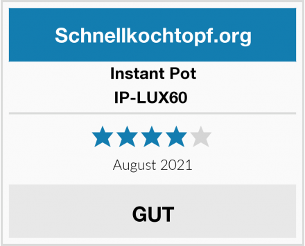 Instant Pot IP-LUX60  Test